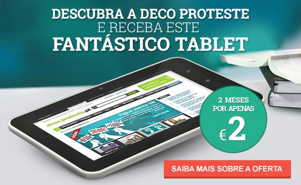 Temos uma oferta para ti! [] Descobre a DECO Proteste por apenas 2€ e recebe um tablet de oferta